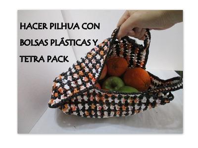 HACER PILHUA O BOLSO DE COMPRAS CON BOLSAS PLASTICAS y TETRA PACK