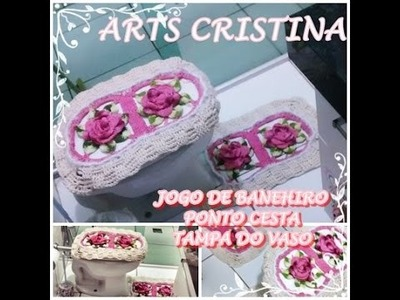 JOGO DE BANHEIRO DE CROCHE PONTO CESTA -TAMPA DO VASO| ARTS CRISTINA