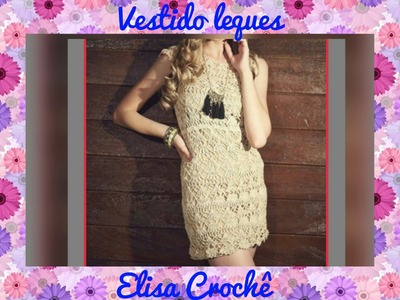 Vestido leques em crochê 40.42 ( 1ª parte ) # Elisa Crochê