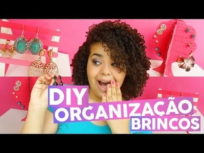 DIY´S PARA ORGANIZAR SEUS BRINCOS|DIY'S ORGANIZE YOUR EARRINGS