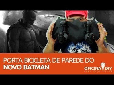 Porta Bicicleta do BATMAN | Oficina DIY #09