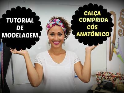Calça Comprida e Cós Anatômico - MODELAGEM PLANA