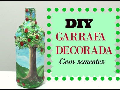 GARRAFA DECORADA COM SEMENTES - Artesanato DIY do Compartilhando Arte