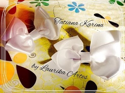 Laço Boutique: Rápido, prático e fácil!! Tatiana Karina by Laurika Artes