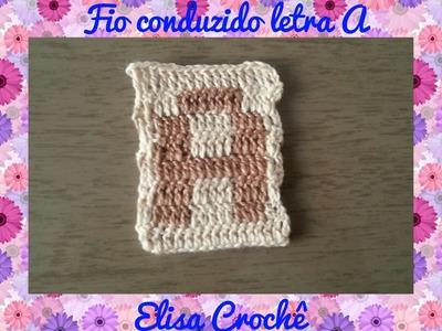 Letra A de crochê em fio conduzido # Elisa Crochê
