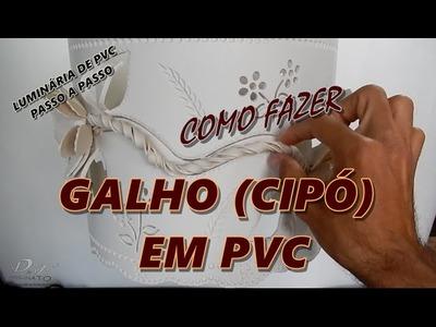 Luminária de PVC - Cipó ou galho de pvc