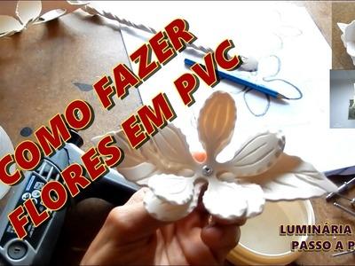 Luminária de PVC - Como fazer Flores em PVC