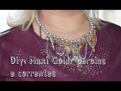 Diy: Maxi colar com perolas e correntes