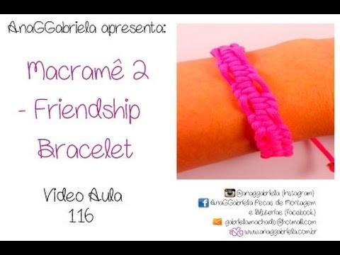 AnaGGabriela - Vídeo-Aula 116 - Macramê 2 - friendship bracelet