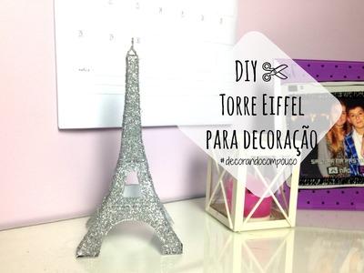 DIY ✄ Torre Eiffel para Decoração | #decorandocompouco