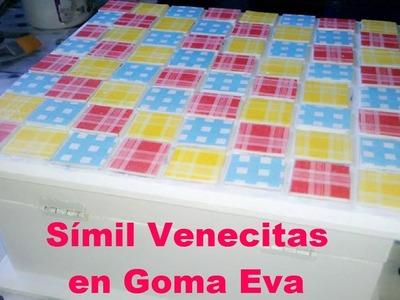 Tutorial - Cómo hacer Símil Venecitas en Goma Eva
