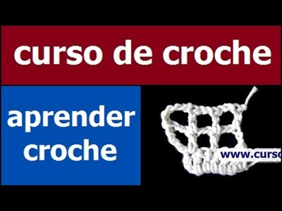 CURSO DE CROCHE AULA 074.081 AUMENTOS DO CROCHE FILÉ 2