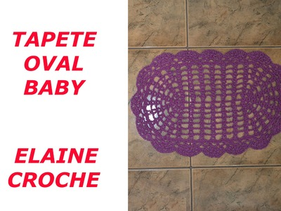 TAPETE OVAL BABY CROCHE - ELAINE CROCHE