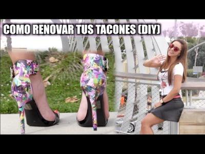 COMO RENOVAR TUS TACONES (DIY)