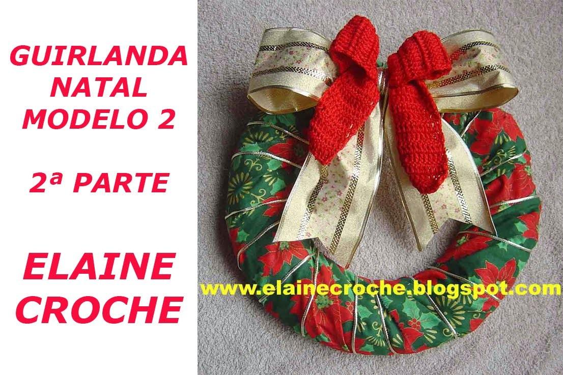 CROCHE - GUIRLANDA MODELO 2 - 2ª PARTE - FINAL