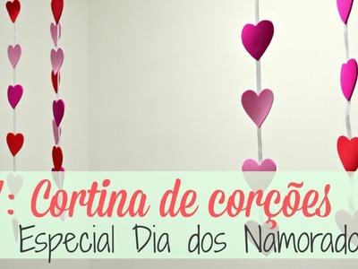 DIY: CORTINA DE CORAÇÕES com cola quente | Especial dia dos Namorados