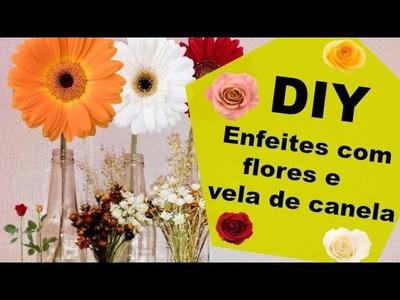DIY: Enfeites de flores e vela com canela