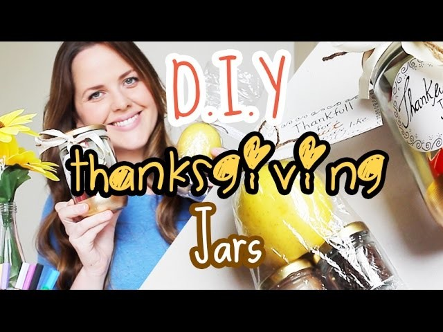 DIY: Thanksgiving Gift Jars (Cheap and Easy) - DIY: Presentinhos para o dia de ação de graças
