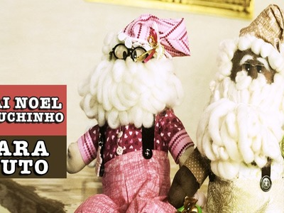 DIY - Natal - Papai Noel gorduchinho (Mara Couto)