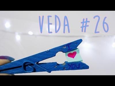 VEDA #26 - DIY: Pregador com Mensagem