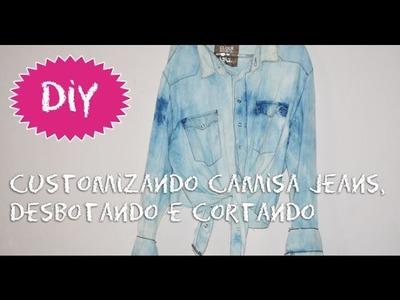 Diy:Customizando camisa jeans (desbotando e cortando)
