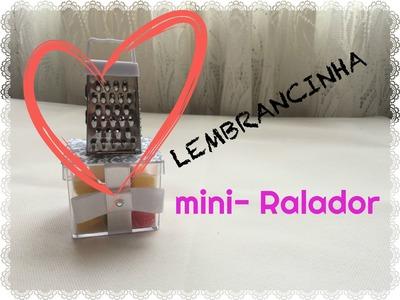 DIY - Lembrancinha Mini-Ralador