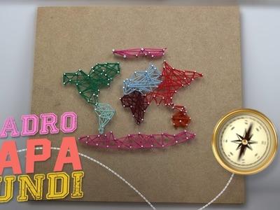 DIY: QUADRO MAPA MUNDI DE LA | POR CAROL GOMES