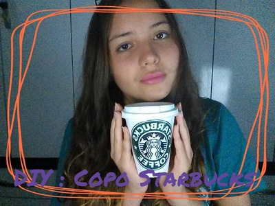 DIY: Copo Starbucks!