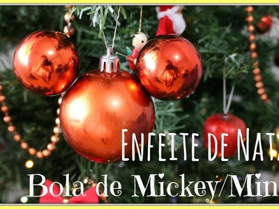 ☃ DIY - Enfeite para Árvore de Natal. Bola do Mickey ou Minie