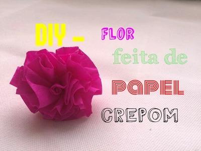 DIY - Flor feita de Papel Crepom
