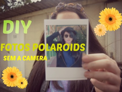 ✂ DIY | Fotos Polaroids Fake ( sem a camera )