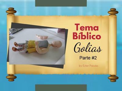 Tema Bíblico  - Golias Parte#2