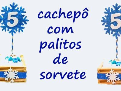 DIY cachepô com palitos de sorvete  (centro de mesa da frozen)