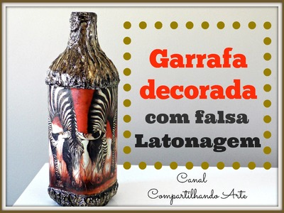 Garrafa decorada com falsa latonagem - Artesanato - DIY - RECICLAGEM