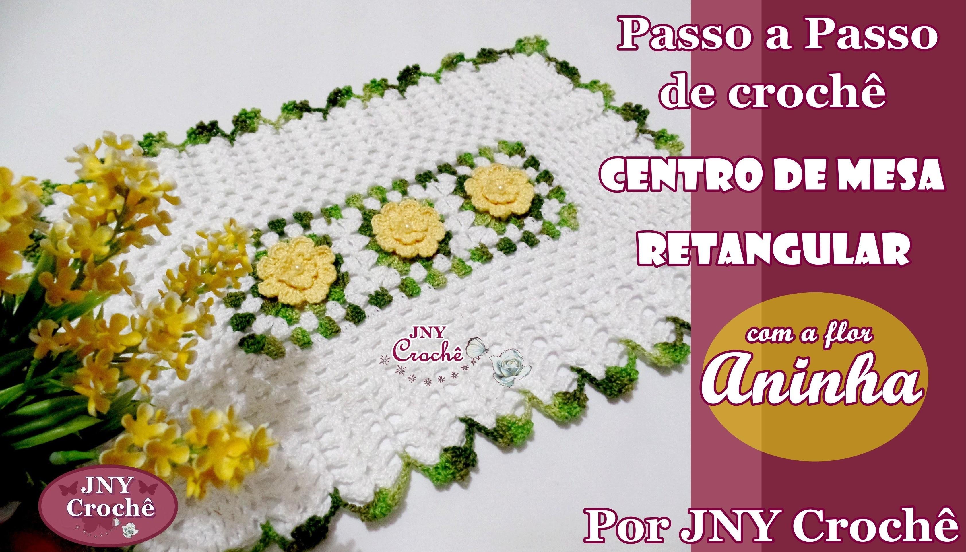 PAP Centro de mesa retangular Flor Aninha por JNY Crochê