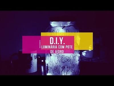 D.I.Y. - Faça você mesma | Luminária com pote de Vidro e Pisca Pisca
