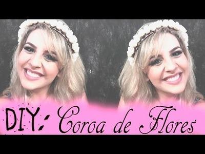 DIY: Coroa de Flores - Por Jéssica de Castro!