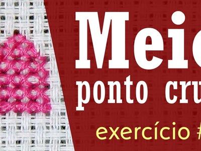 Como fazer Meio Ponto Cruz - Exercício #1
