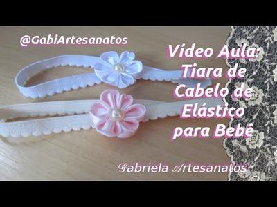 Vídeo Aula: Tiara de Cabelo de Elástico para Bebê