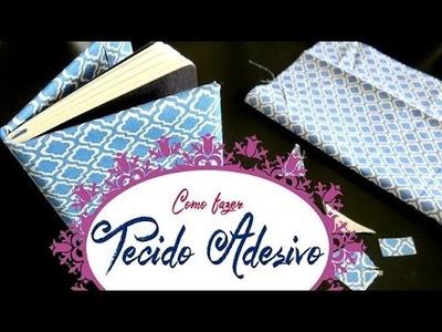 Como fazer tecido adesivo  DIY | #POCFazendoArte Ep. 46