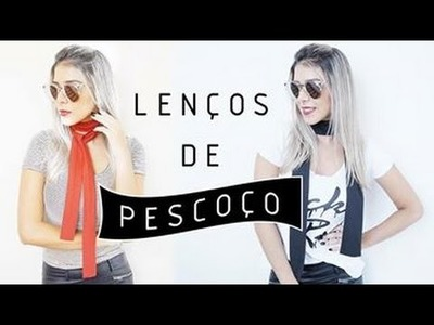 DIY LENÇO DE PESCOÇO - POR FRAN ARAUJO
