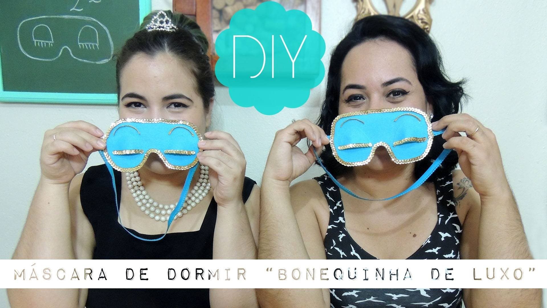 DIY - Máscara de dormir 'Bonequinha de Luxo'