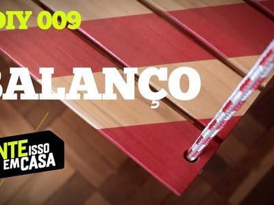 BALANÇO #DIY | Tente Isso em Casa