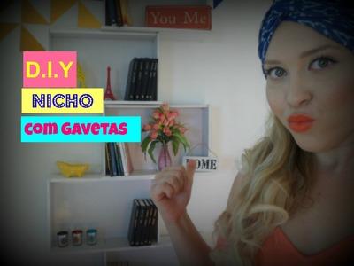 DIY :: # Cuidando do Lar :: Nicho com Gavetas