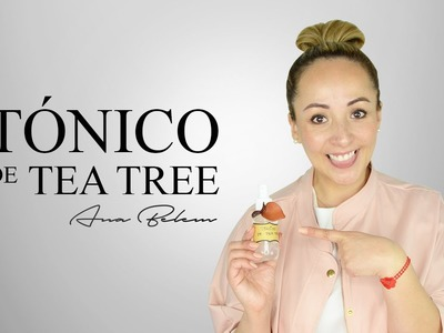 DIY tónico de Tea Tree. AnaBelem