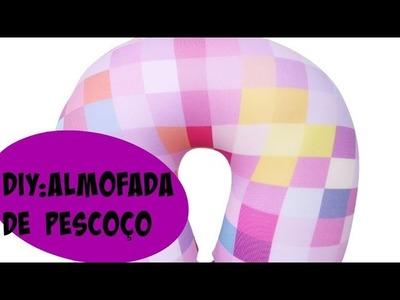 DIY: ALMOFADA DE  PESCOÇO