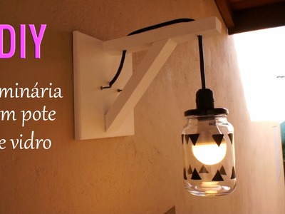 DIY: Luminaria com pote de vidro