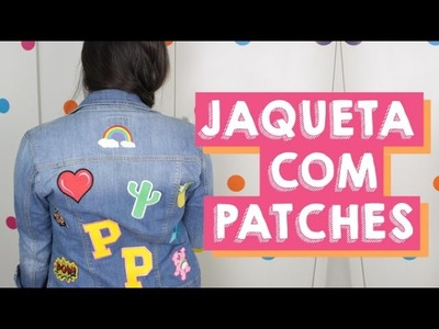DIY JAQUETA JEANS COM PATCHES | APLIQUE DE BORDADOS TERMOCOLANTES