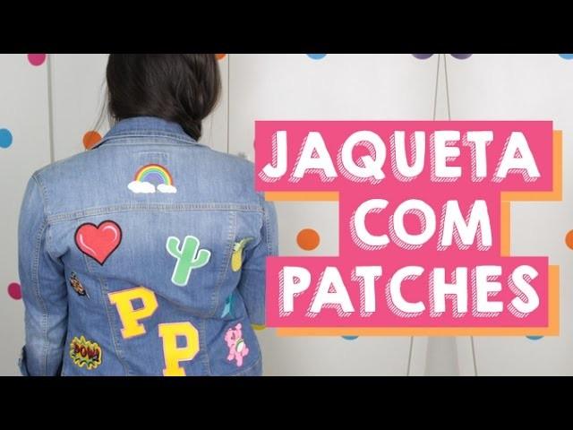 DIY JAQUETA JEANS COM PATCHES | APLIQUE DE BORDADOS TERMOCOLANTES