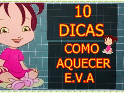 #10 DICAS COMO AQUECER O E.V.A
